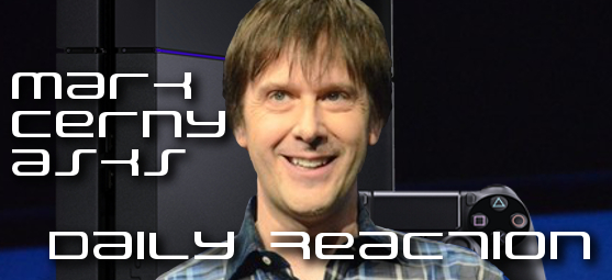 "Mark Cerny Asks Daily Reaction: ?What do You Want to See on the PS4""?"
