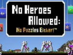 No Heroes Allowed No Puzzles Either