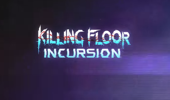 Killing Floor Incursion Release Date
