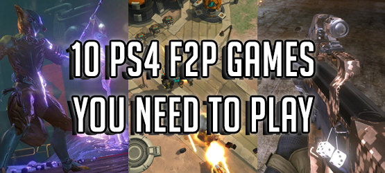 10 PS4 F2P Games You Need to Play