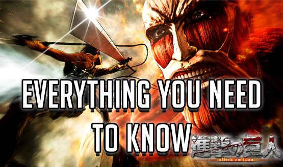 Attack on Titan - Everything You Need to Know