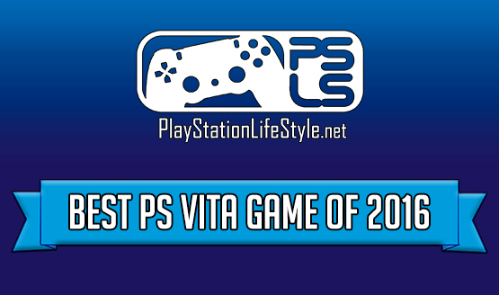 Best of 2016 Game Awards – PS Vita Game