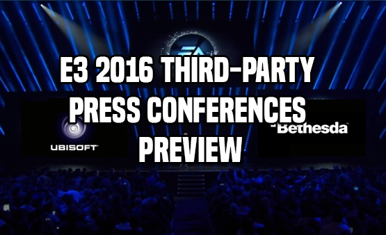 E3 2016 Third-Party Press Conferences Preview