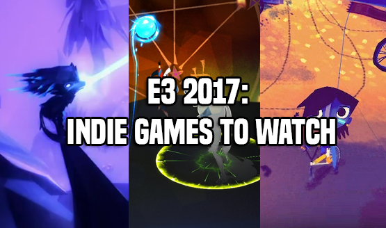 Indie Games to Look Out for at E3 2017