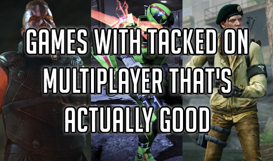 Games With Tacked on Multiplayer That's Actually Good