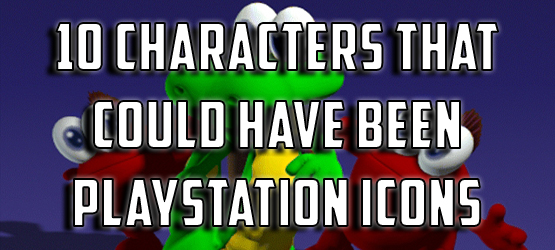10 Characters That Could Have Been PlayStation Icons