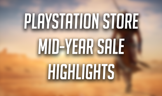 PlayStation Store Mid-Year Sale Highlights