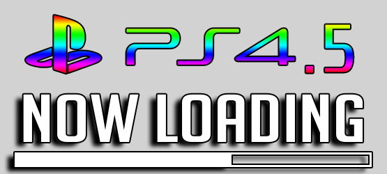 Now Loading...What Do You Make of PS4.5 and Are You OK With It?