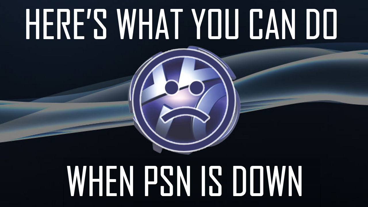 PSN DOWN and Offline, Sony Confirms; Is Due to High Traffic
