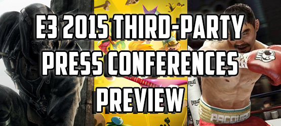 E3 2015 Third-Party Press Conferences Preview