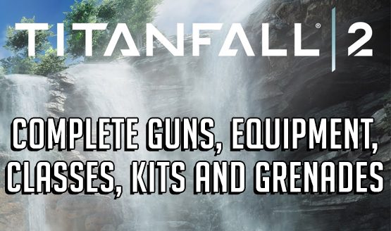 Titanfall 2 Best Weapon Guide – We Show You Which Gun
